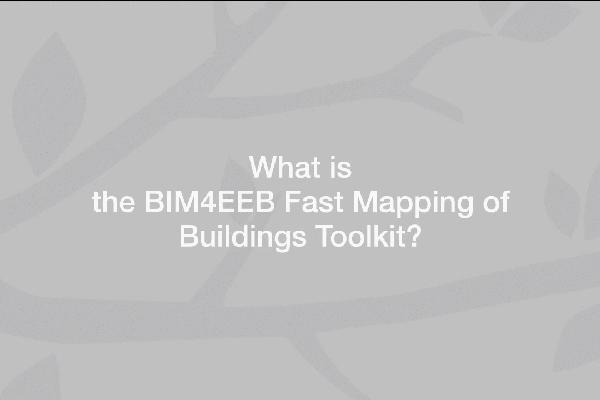 BIM4EEB-Fast Mapping Toolkit